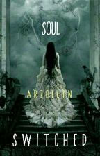 Soul  sWITCHed by Arzoelyn