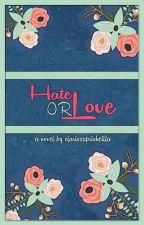 Hate Or Love? by clarissaprisheillaa