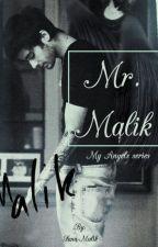 Mr.Malik (my angels series) Z.M by sana-malik