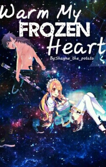 Warm My Frozen Heart- マイフローズンハートを温めます ((Rin x Lucy))