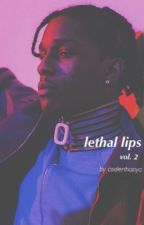 Lethal Lips Vol. 2 ( A$AP Rocky Fanfic ) by coolerthanya