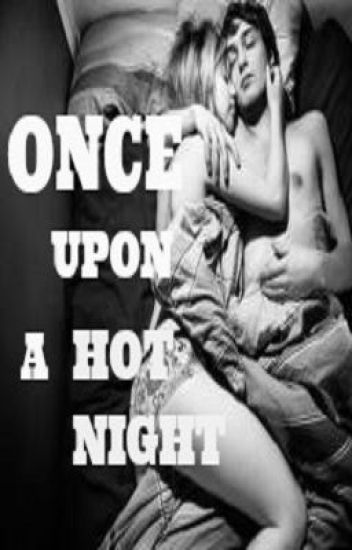 Once Upon a Hot Night