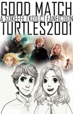 Good Match (A sokeefe [kotlc] fanfiction) by TURTLES2001