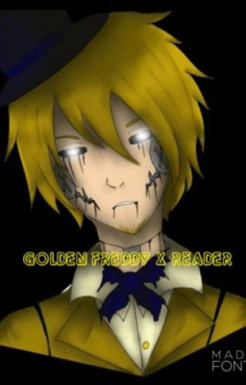FNAF Human Golden Freddy X Reader