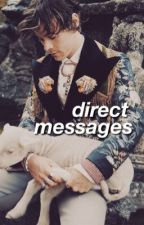 Direct Messages - h.s. (short story) by prettyboyhazza