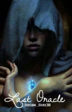 Last Oracle by Dream_Girl30