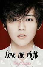 Love me right || LUHAN by BaoziGirl99