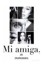 Mi Amiga, La Enamorada by tetanic3