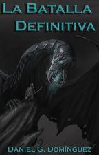 La batalla definitiva by DanielGDominguez