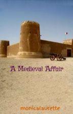 A Medieval Affair by monicalaurette