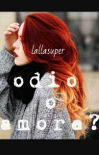 odio o amore? by lallasuper