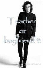 •Teacher or boyfriend ? /harry styles/croatian• by Lejlas_universe