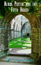 Albus Potter and the Fifth House by minervaluna99