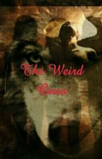 The weird ones (COMPLETED) by sierra61399