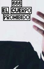 666- El cuerpo prohibido by Vane_Vampire_Blood