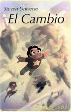Steven Universe: El Cambio (Editando) by Connie_Lazuli