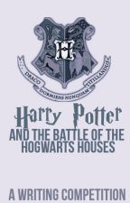 Harry Potter and the Battle of the Hogwarts Houses  | COMPLETE by ThatContestProfile