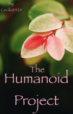 The Humanoid Project by Cecilia2424
