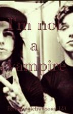 I'm not a vampire :sequel (Ronnie radke and Andy beirsack love story) by wastetoashes
