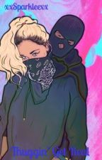 Thuggin' Get Real by xxSparkleexx