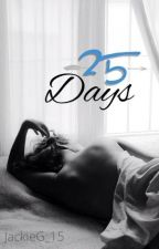 25 Days by JackieG_15