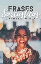 Frases sarcásticas #1 by xxThebadgirlx