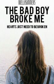 The Bad Boy broke me by NoellaSummers
