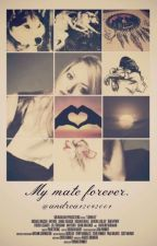My mate forever by IamAndreaP