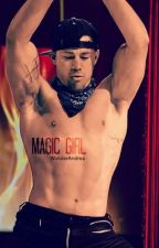 Magic Andrea [ Channing Tatum fanfic] by WonderAndrea
