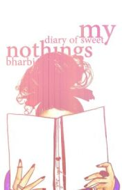 My Diary of Sweet Nothings by _apathy