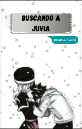 Buscando a Juvia - GrUvia [Pausada] by Broken-Fairy