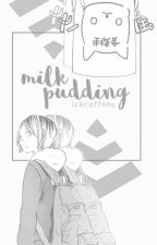 milk pudding « kozume kenma by icecoffees