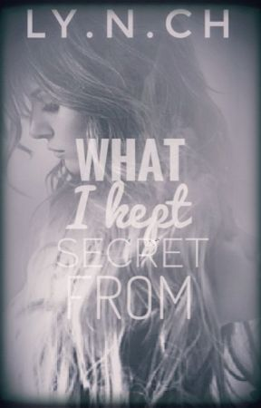 What I Kept Secret From by ly-n-ch
