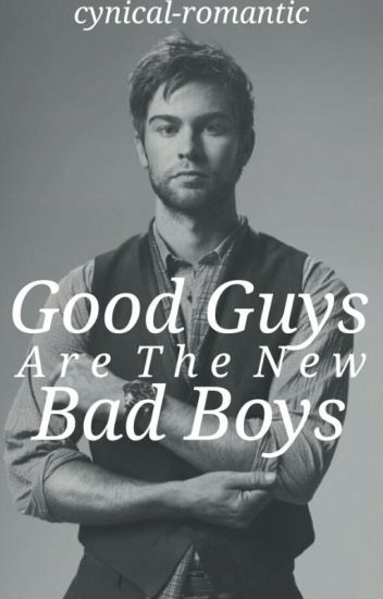 Good Guys are the New Bad Boys