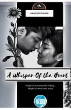 A Whisper of the Heart - COMPLETED by kristiannevivien