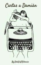 Cartas a Damián  by SolaEnElSilencio