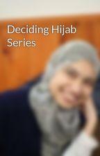 Deciding Hijab Series by Fida_Islaih