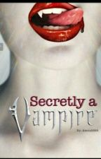 Secretly A Vampire by Amazingbook2017
