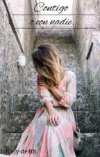 Contigo o con nadie (Fernanfloo y tú) by lovely-de4th