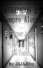 Atrapados 2: Siempre Alerta. by SoyUnEscritorMuerto