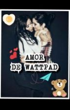 Amor De Wattpad by Sapareugui