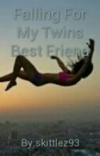 Falling For My Twins Best friend by skittlez93