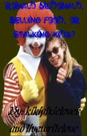 Ronald McDonald: selling food or stalking kids? by livewritelove