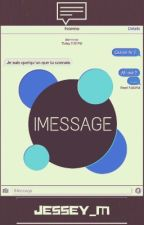 IMessage ✉️ by jessey_m