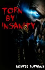 Torn by Insanity-a WoW Fanfiction by DesireeBurhans