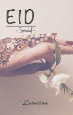 الخاصة Eid Special عـيـد by Zubellaa