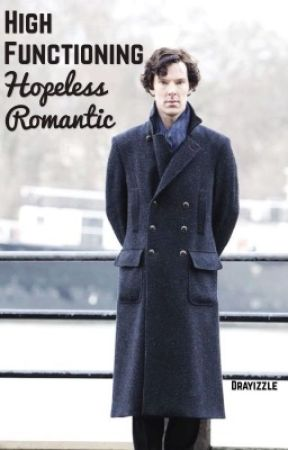 High Functioning Hopeless Romantic by drayizzle