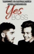 Yes Boss (Si, Señor) Zarry Stalik *Traducción* by LarryDramaQueens
