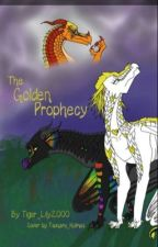 The Golden Prophecy by Tiger_lily2000