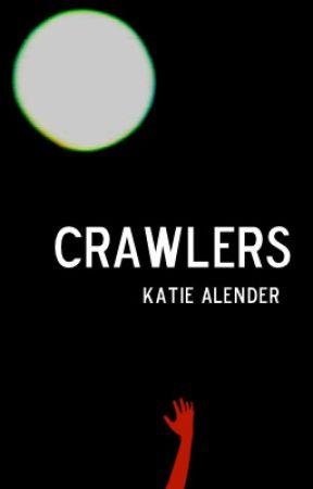 Crawlers by KatieAlender